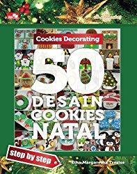 Cookies Decorating 50 DESAIN COOKIES NATAL (Indonesian Edition)