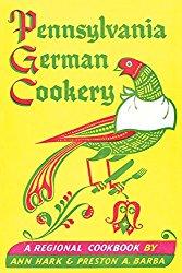 Pennsylvania German Cookery: A Regional Cookbook