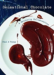 Sensational Chocolate: 50 Celebrities Share 60 Recipes