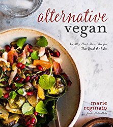 Alternative Vegan: Plant-Based Recipes Lenient on Rules but Great for Your Health