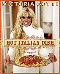 Hot Italian Dish: A Cookbook