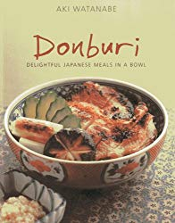 Donburi: Delightful Japanese Meals in a Bowl