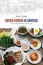 Eating Korean in America: Gastronomic Ethnography of Authenticity (Food in Asia and the Pacific)