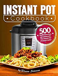 Instant Pot Cookbook: 500 Quick & Easy Days of Cooking with Your Instant Pot: Easy-to-Remember and Quick-to-Make Recipes for Advanced Users and Beginners: Instant Pot Mini Cookbook
