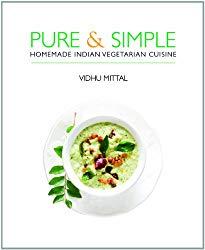 Pure & Simple: Homemade Indian Vegetarian Cuisine