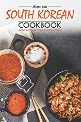 South Korean Cookbook: Authentic Recipes from Seoul and More!