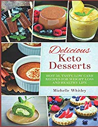 Delicious Keto Desserts: Best 50, Tasty, Low Carb Recipes for Weight loss and Healthy Life