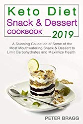 KETO DIET Snack & Dessert Cookbook: A Stunning Collection of Some of the Most Mouthwatering Snack & Dessert to Limit Carbohydrates and Maximize Health