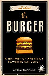 All about the Burger: A History of America's Favorite Sandwich