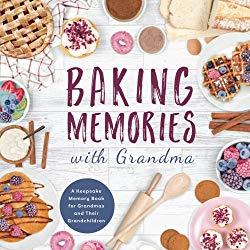 Baking Memories with Grandma: A Keepsake Memory Book for Grandmas and Grandchildren