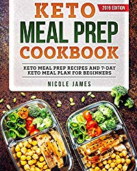 Keto Meal Prep Cookbook: Keto Meal Prep Recipes and 7-Day Keto Meal Plan For Beginners