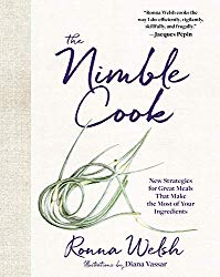The Nimble Cook: New Strategies for Great Meals That Make the Most of Your Ingredients