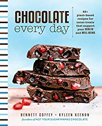 Chocolate Every Day: 85+ Plant-based Recipes for Cacao Treats that Support Your Health and Well-being