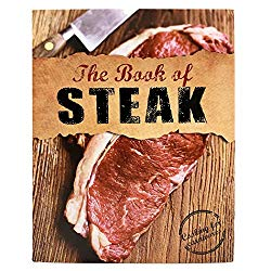 The Book of Steak: Cooking for Carnivores (Love Food)