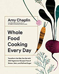 Whole Food Cooking Every Day: Transform the Way You Eat with 250 Vegetarian Recipes Free of Gluten, Dairy, and Refined Sugar