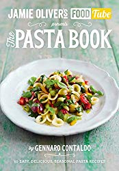 Jamie's Food Tube: The Pasta Book: 50, Easy, Delicious, Seasonal Pasta Recipes