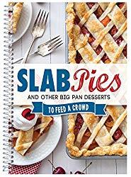 Slab Pies & Other Big Pan Desserts