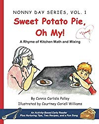 Sweet Potato Pie, Oh My!: A Rhyme of Kitchen Math and Mixing (Nonny Day Series)