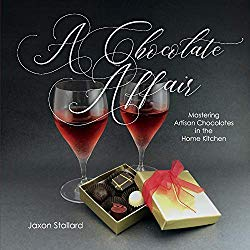 A Chocolate Affair: Mastering Artisan Chocolates in the Home Kitchen