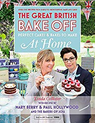 Great British Bake Off – Perfect Cakes & Bakes To Make At Home: Official tie-in to the 2016 series