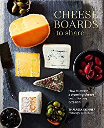Cheese Boards to Share: How to create a stunning cheese board for any occasion