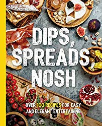Dips, Spreads, Nosh: Over 100 Recipes for Easy and Elegant Entertainment (The Art of Entertaining)