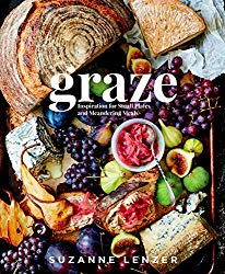 Graze: Inspiration for Small Plates and Meandering Meals: A Cookbook