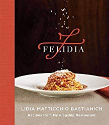 Felidia: Recipes from My Flagship Restaurant: A Cookbook