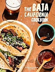 The Baja California Cookbook: Exploring the Good Life in Mexico