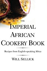 Imperial African Cookery Book: Recipes from English-speaking Africa