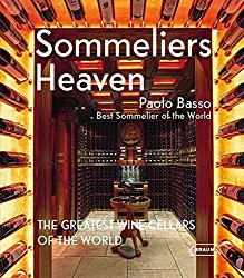 Sommeliers' Heaven: The Greatest Wine Cellars of the World